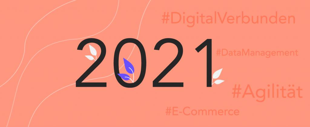 Hoffnungsjahr 2021 – Unsere Prognose zu Trendthemen, die die digitale Branche beschäftigen werden